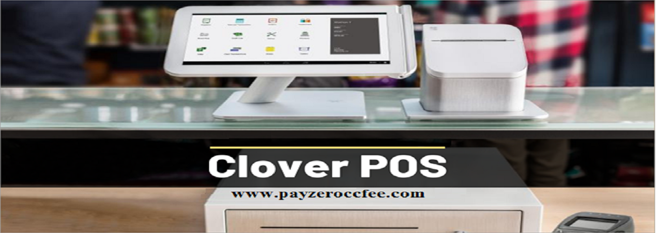 Clover POS System  | clover point of sale system  | Benefits Of POS Machine - pay zero cc fee